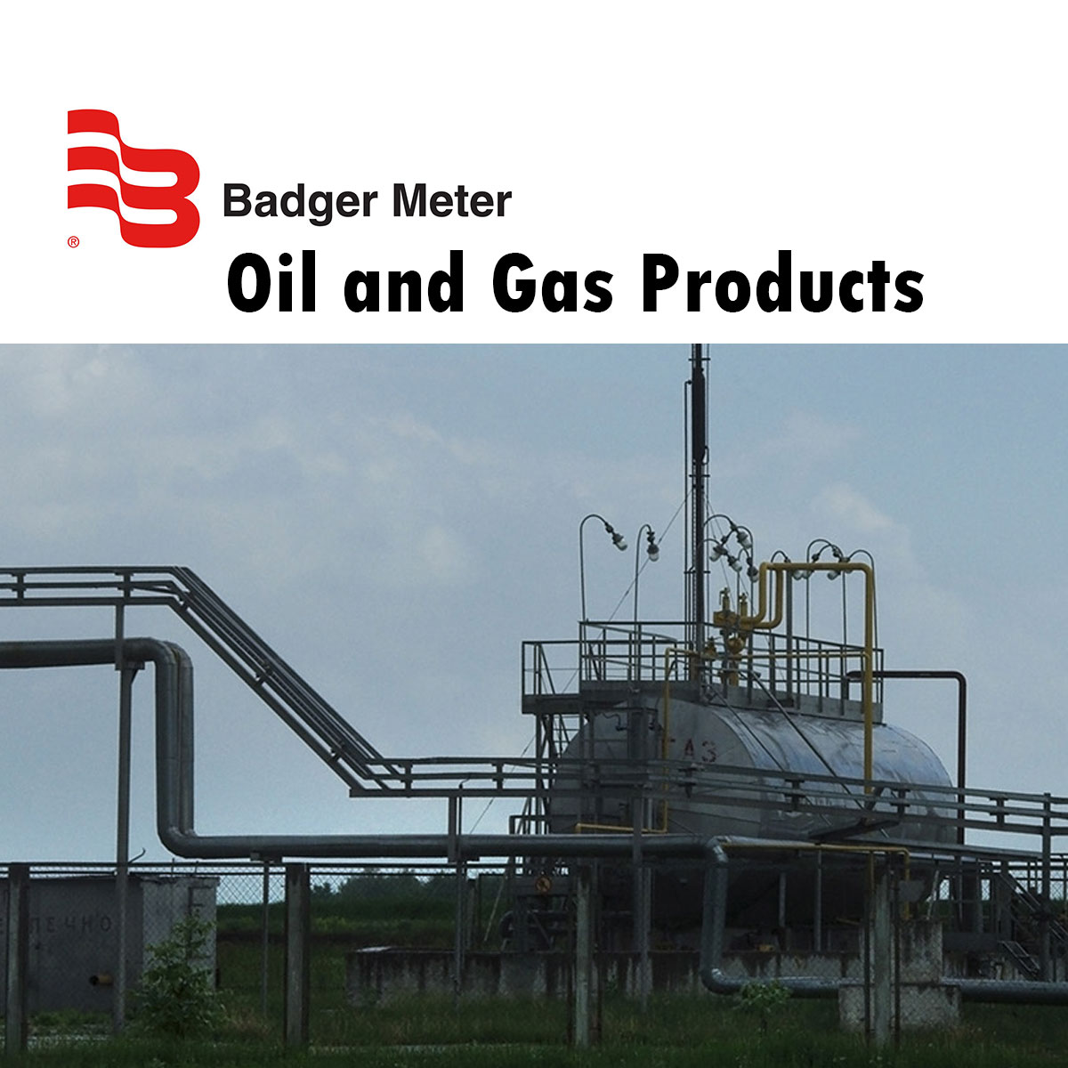 Natural Gas Well Meter : Badger meter oil and gas products central california